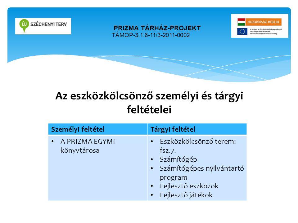 prizma tárház-projekt TÁMOP-3.1.6-11/3-2011-0002