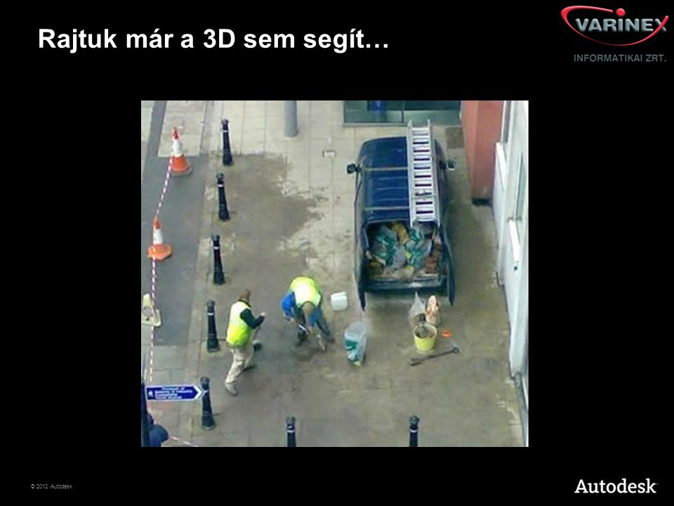 Rajtuk már a 3D sem segít…