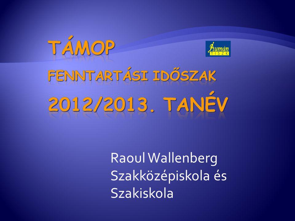 TÁMOP fenntartási időszak 2012/2013. tanév