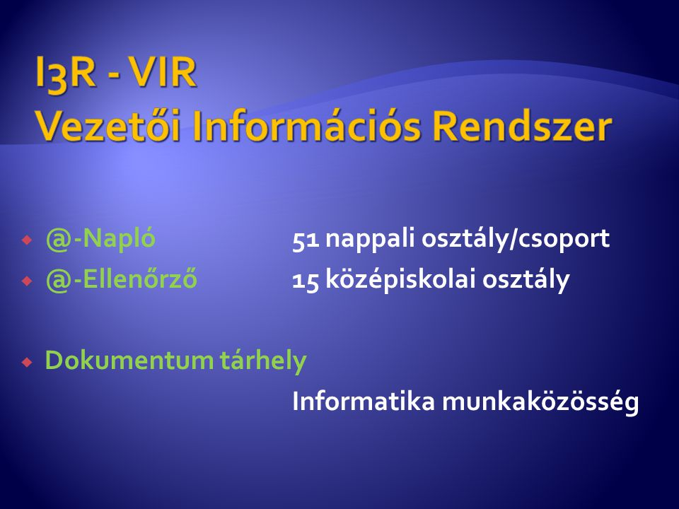 I3R - VIR Vezetői Információs Rendszer