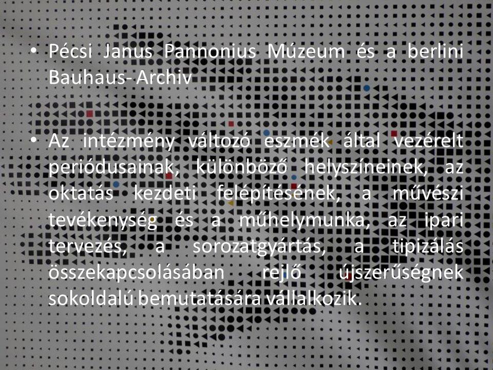 Pécsi Janus Pannonius Múzeum és a berlini Bauhaus- Archiv