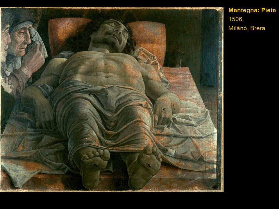 Mantegna: Pieta 1506. Milánó, Brera