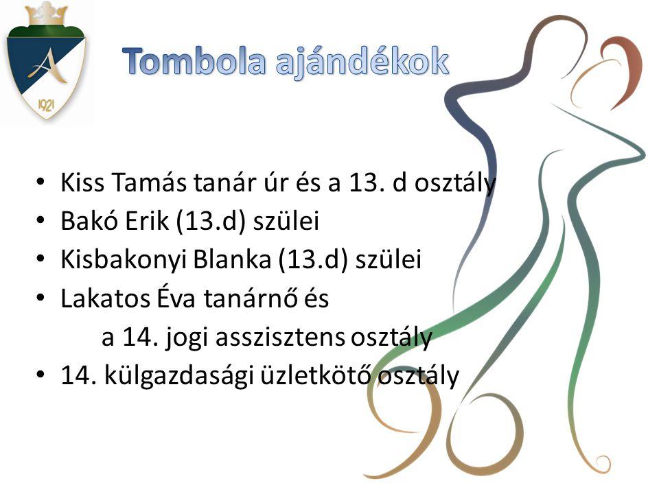 Tombola ajándékok Kiss Tamás tanár úr és a 13. d osztály