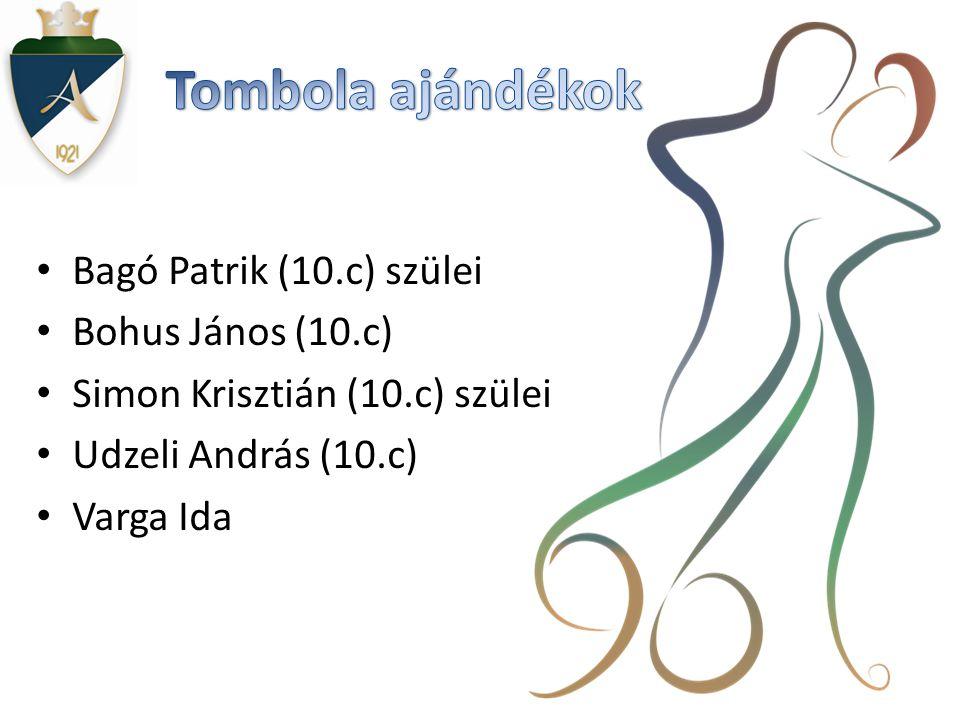 Tombola ajándékok Bagó Patrik (10.c) szülei Bohus János (10.c)