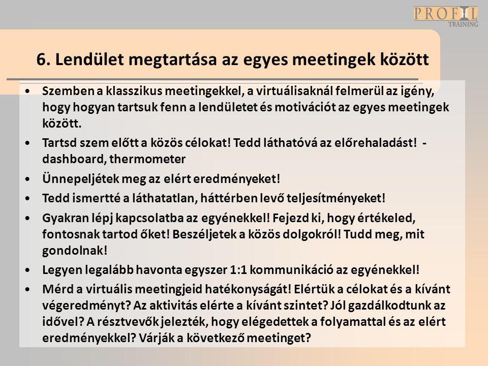 6. Lendület megtartása az egyes meetingek között