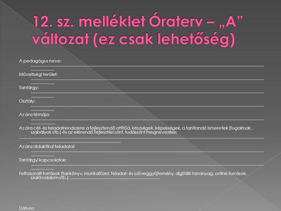 """12. sz. melléklet Óraterv – """"A változat (ez csak lehetőség)"""
