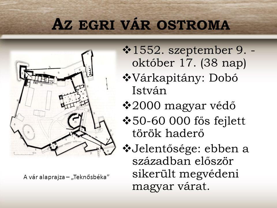 Az egri vár ostroma 1552. szeptember 9. - október 17. (38 nap)