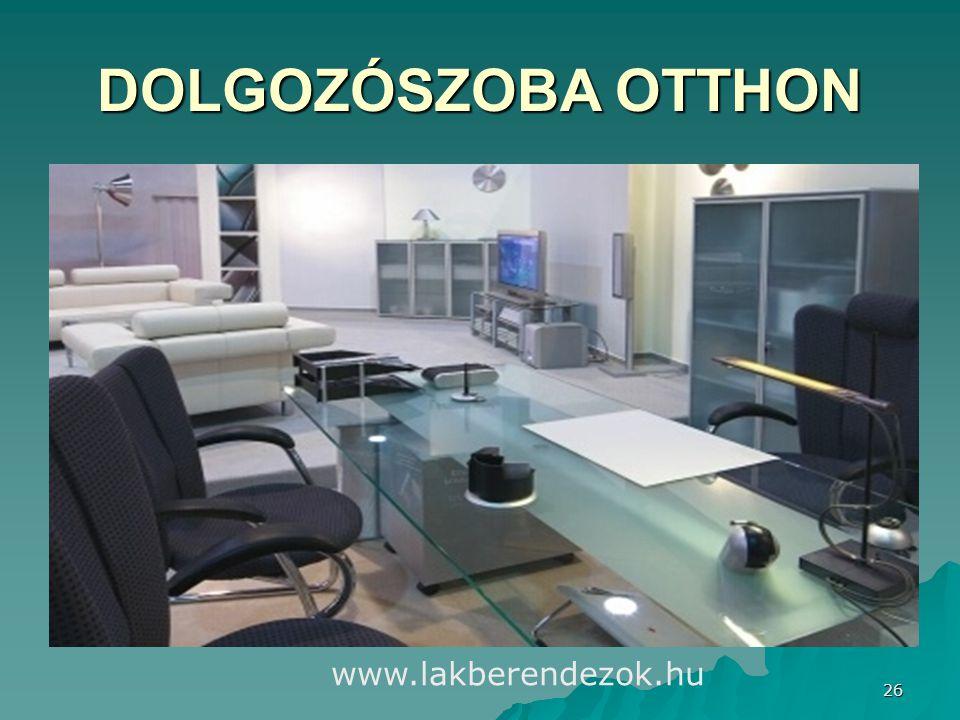 DOLGOZÓSZOBA OTTHON www.lakberendezok.hu