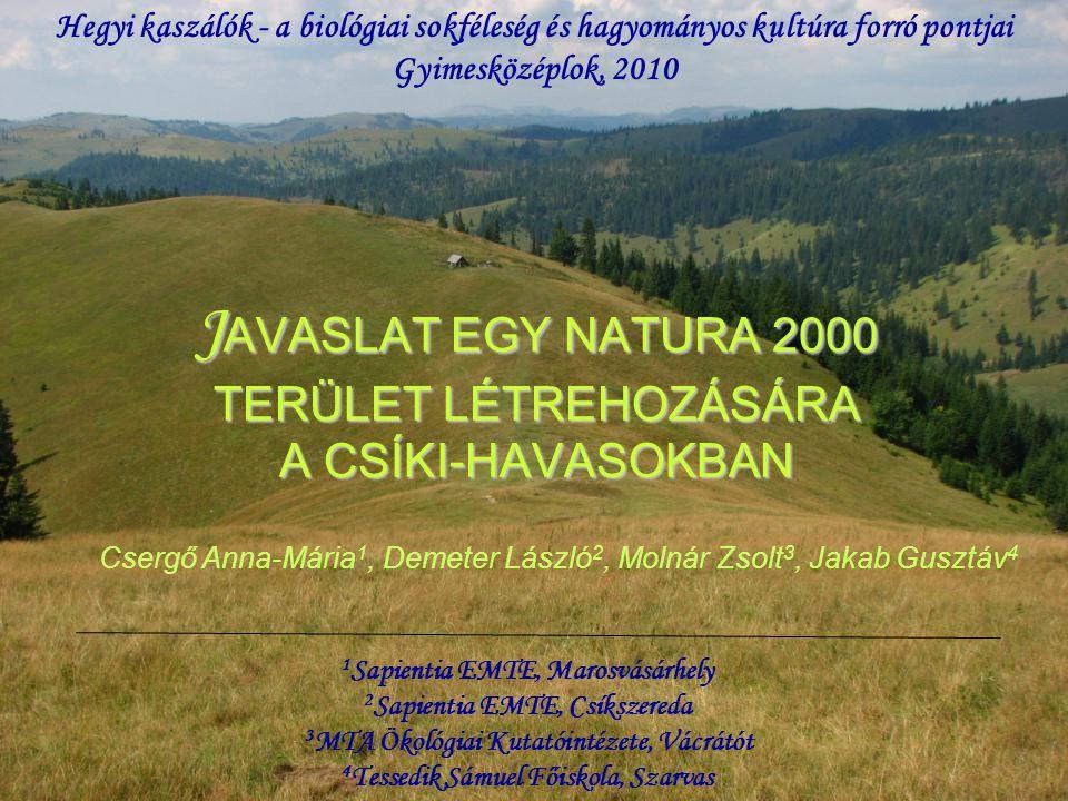 JAVASLAT EGY NATURA 2000 TERÜLET LÉTREHOZÁSÁRA A CSÍKI-HAVASOKBAN