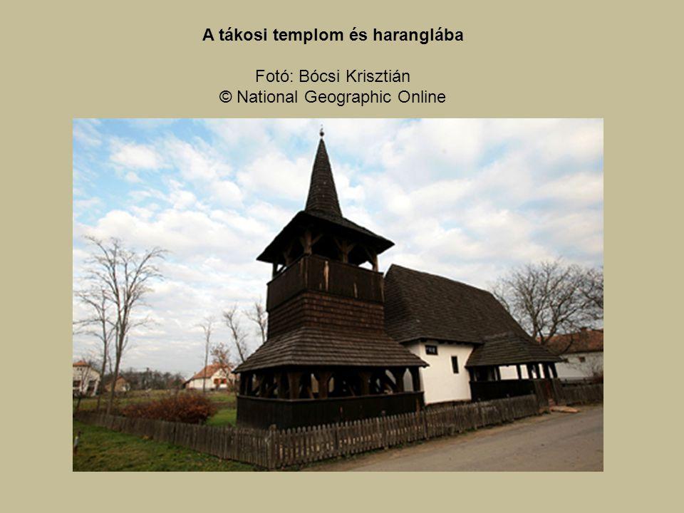 A tákosi templom és haranglába Fotó: Bócsi Krisztián © National Geographic Online