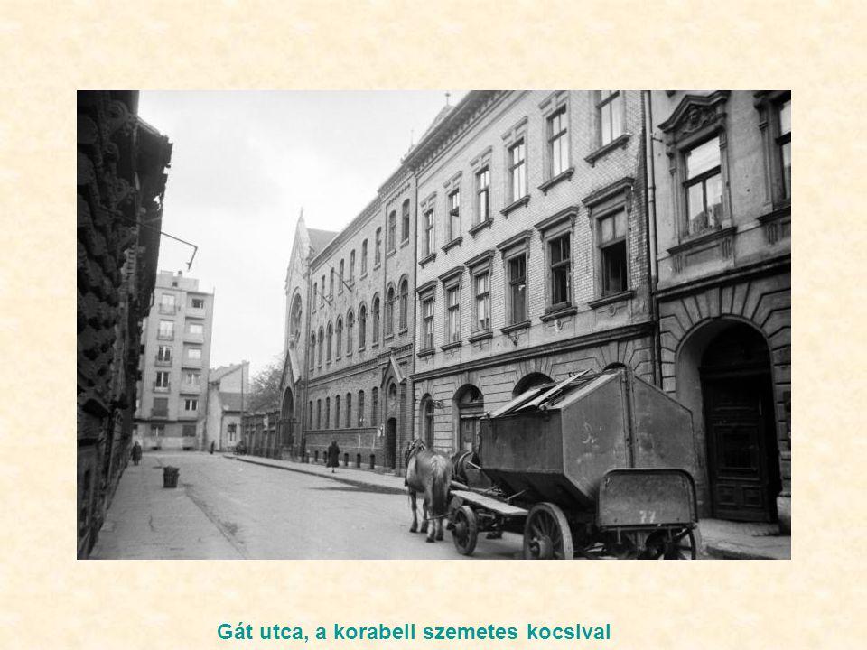 Gát utca, a korabeli szemetes kocsival