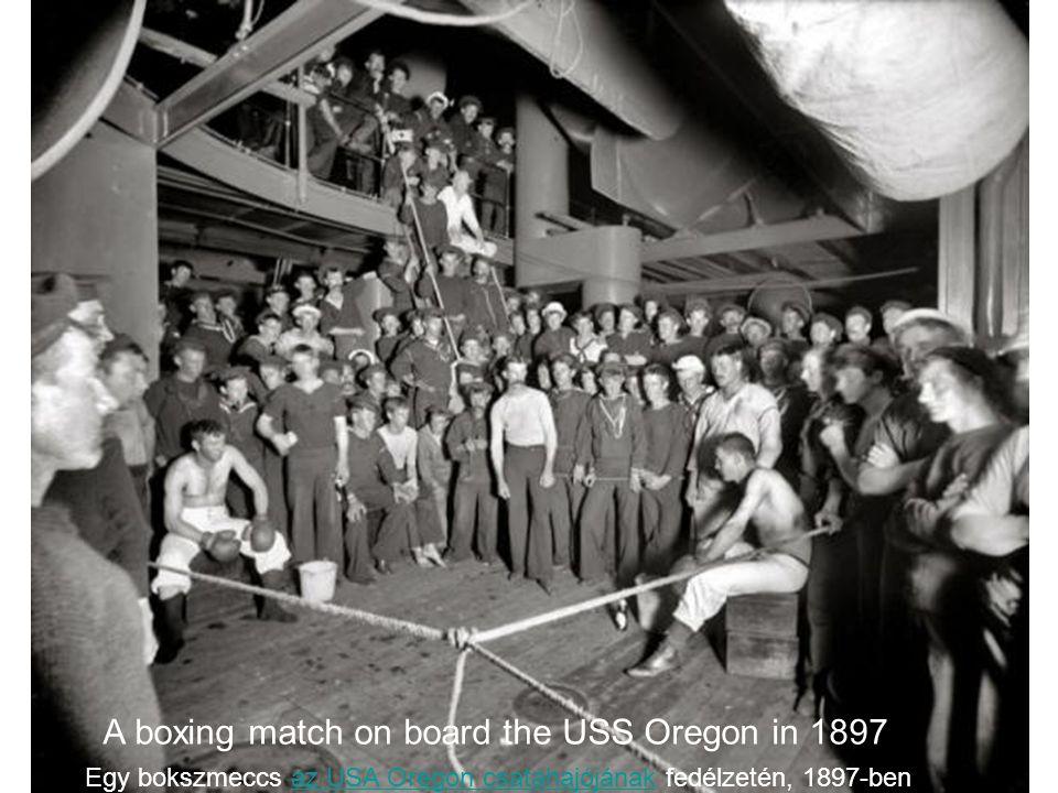 A boxing match on board the USS Oregon in 1897 Egy bokszmeccs az USA Oregon csatahajójának fedélzetén, 1897-ben