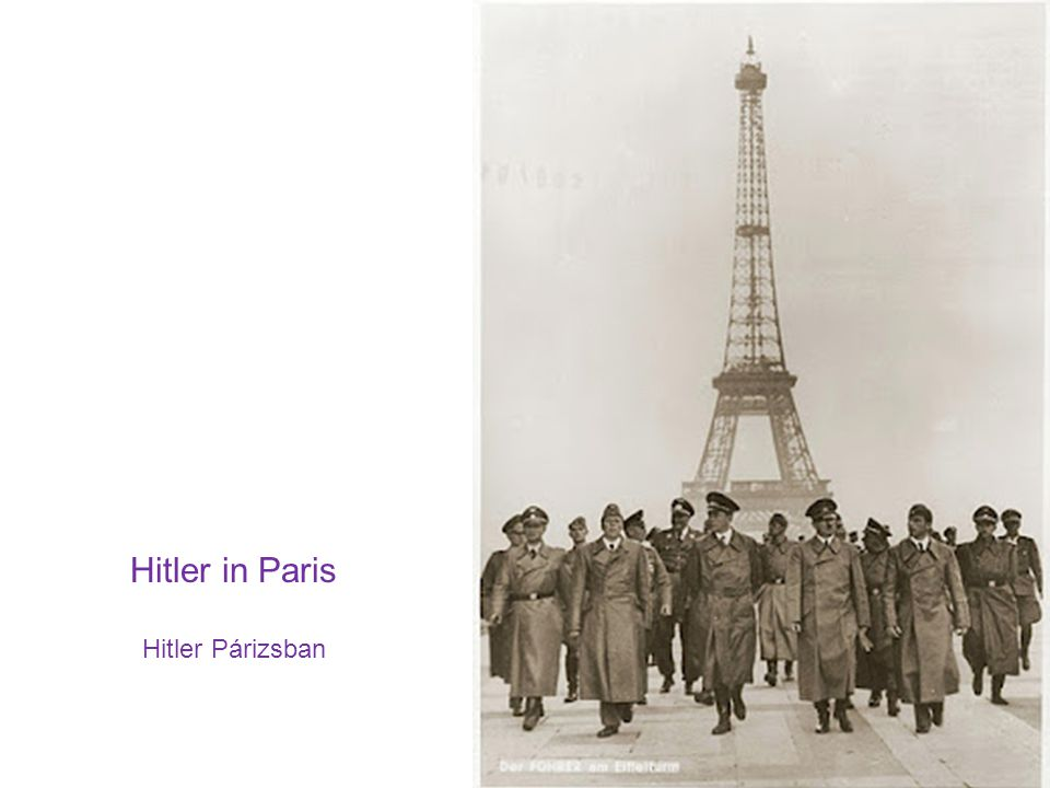 Hitler in Paris Hitler Párizsban
