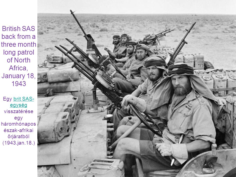 British SAS back from a three month long patrol of North Africa, January 18, 1943