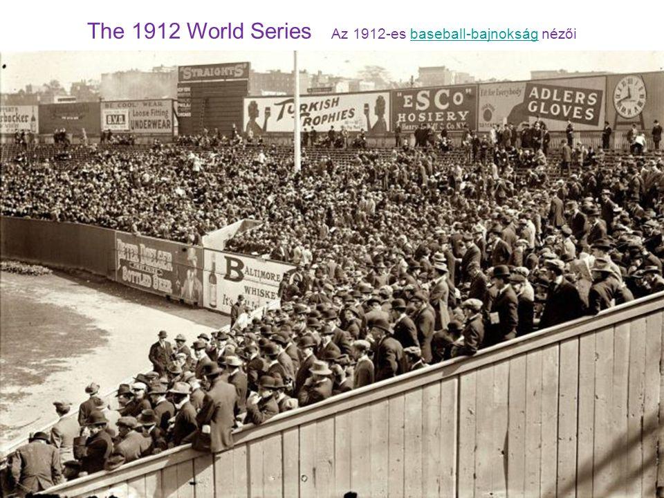 The 1912 World Series Az 1912-es baseball-bajnokság nézői