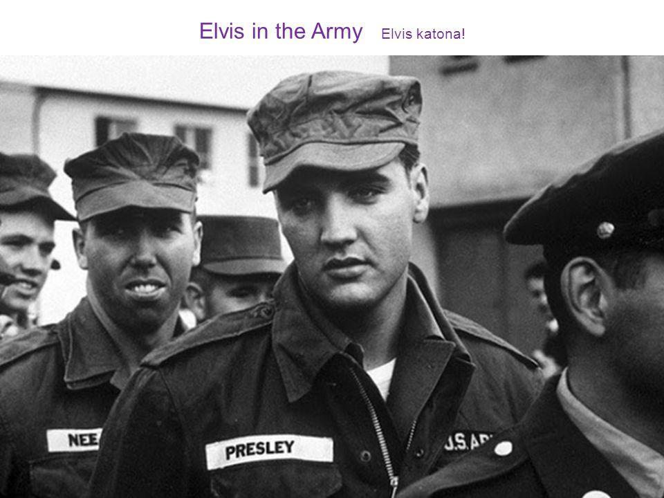 Elvis in the Army Elvis katona!