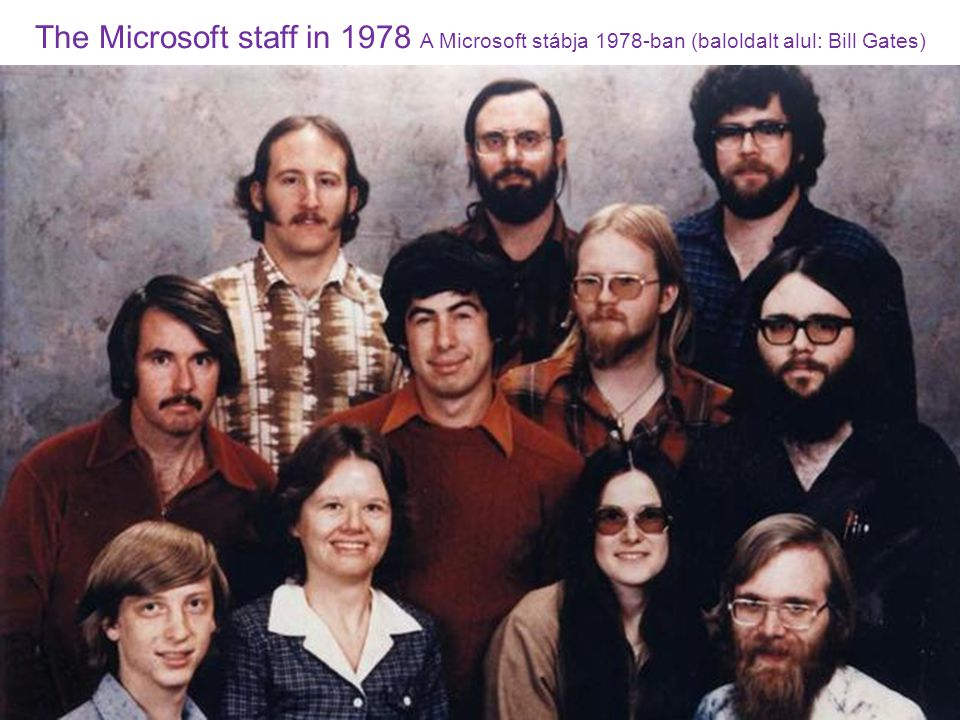 The Microsoft staff in 1978 A Microsoft stábja 1978-ban (baloldalt alul: Bill Gates)