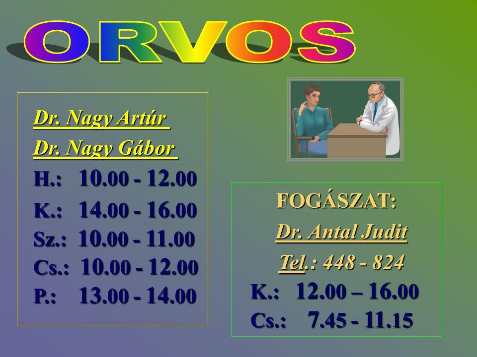 ORVOS Dr. Nagy Artúr Dr. Nagy Gábor H.: 10.00 - 12.00