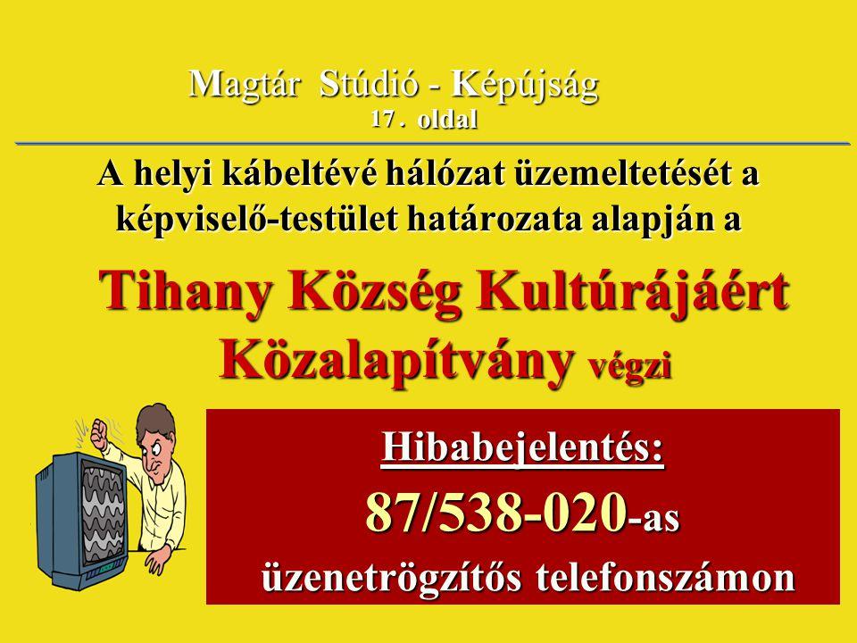 Tihany Község Kultúrájáért Közalapítvány végzi 87/538-020-as