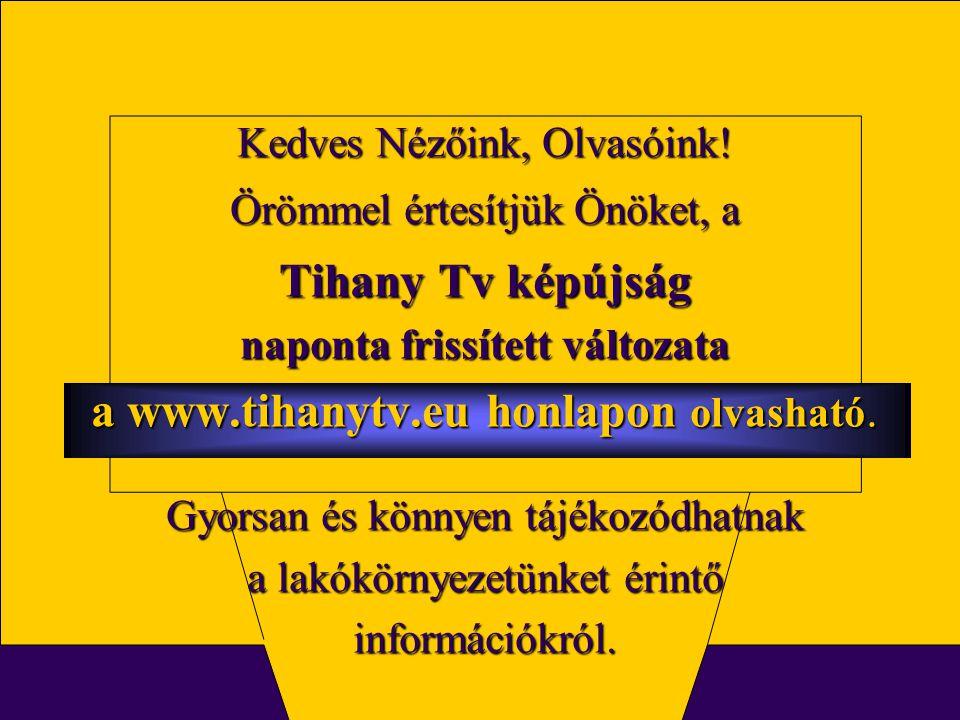 a www.tihanytv.eu honlapon olvasható.
