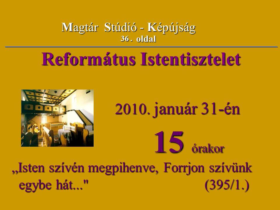 15 órakor Református Istentisztelet 2010. január 31-én