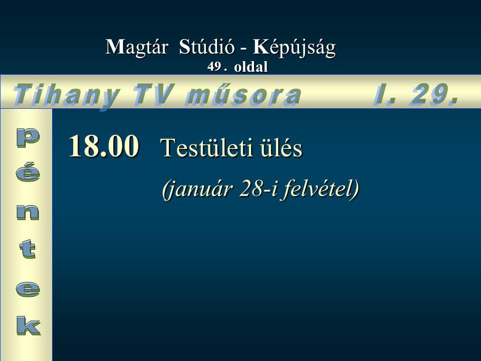18.00 Testületi ülés (január 28-i felvétel) Tihany TV műsora I. 29.