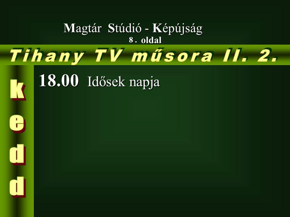 Tihany TV műsora II. 2. 18.00 Idősek napja kedd