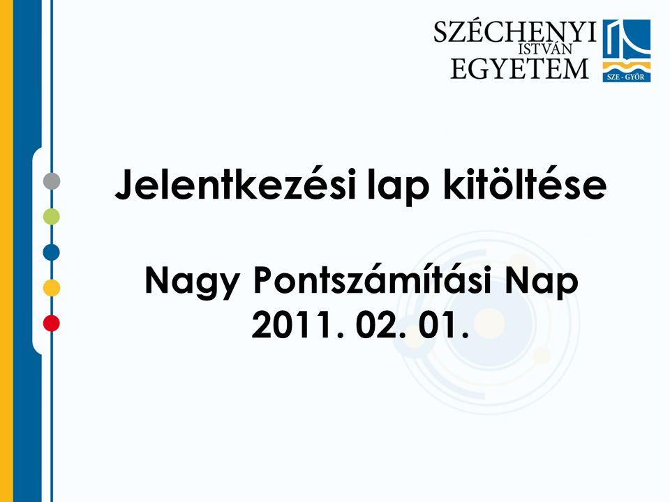 Jelentkezési lap kitöltése Nagy Pontszámítási Nap 2011. 02. 01.