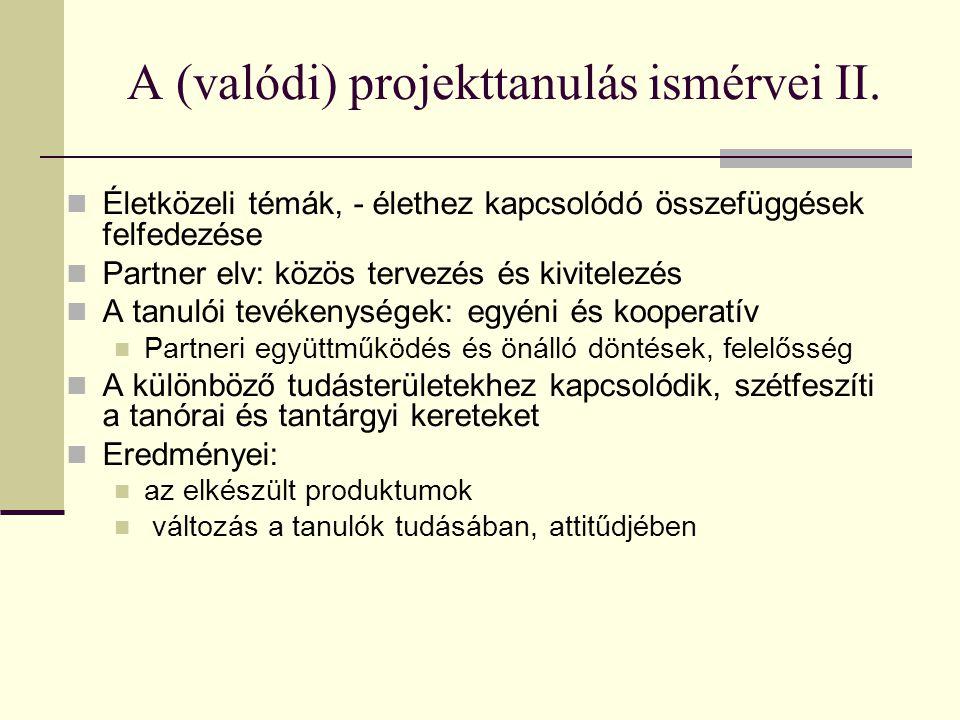 A (valódi) projekttanulás ismérvei II.