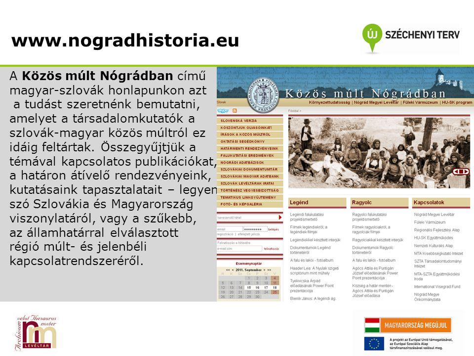 www.nogradhistoria.eu A Közös múlt Nógrádban című