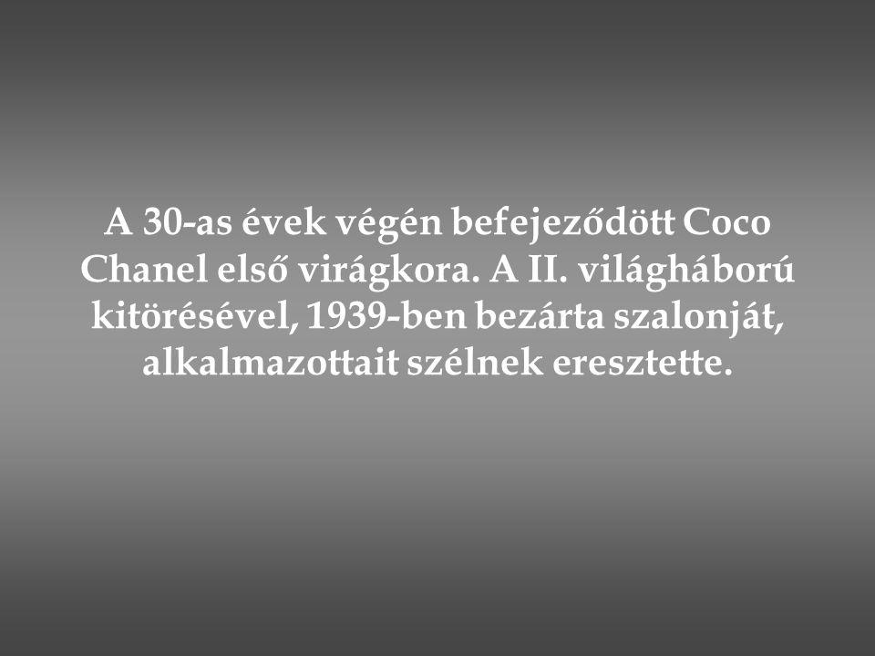 A 30-as évek végén befejeződött Coco Chanel első virágkora. A II
