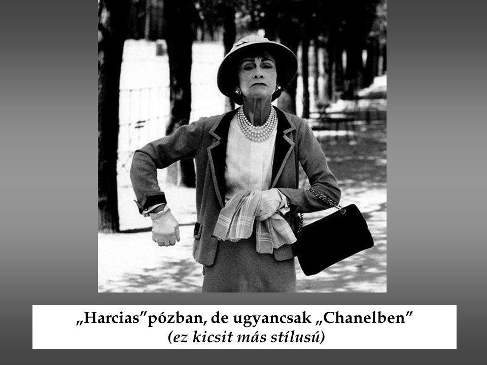 """""""Harcias pózban, de ugyancsak """"Chanelben (ez kicsit más stílusú)"""