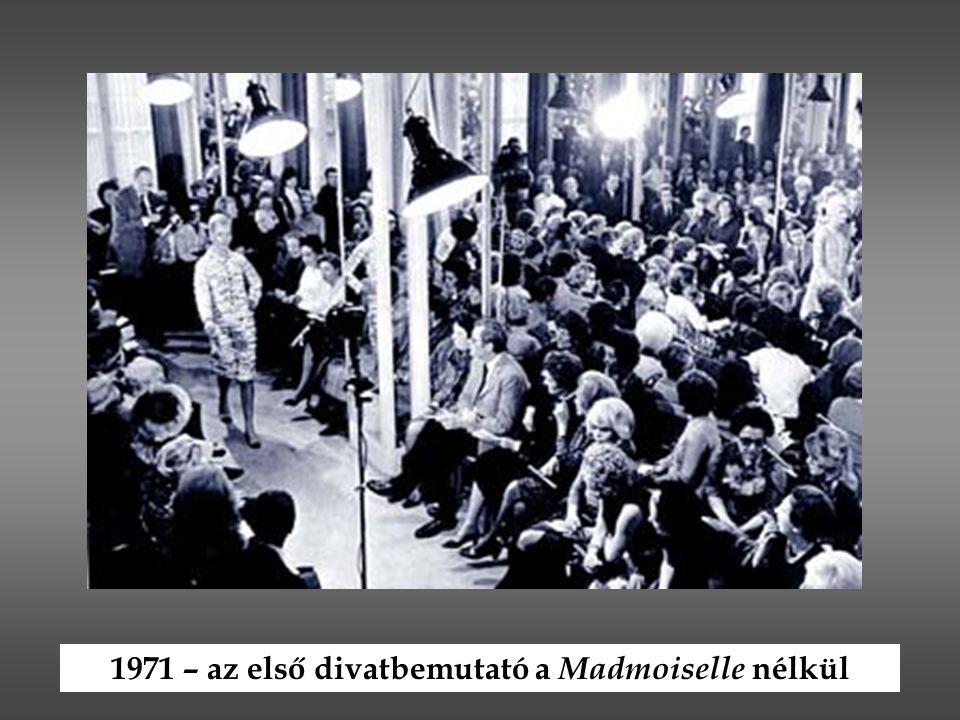 1971 – az első divatbemutató a Madmoiselle nélkül