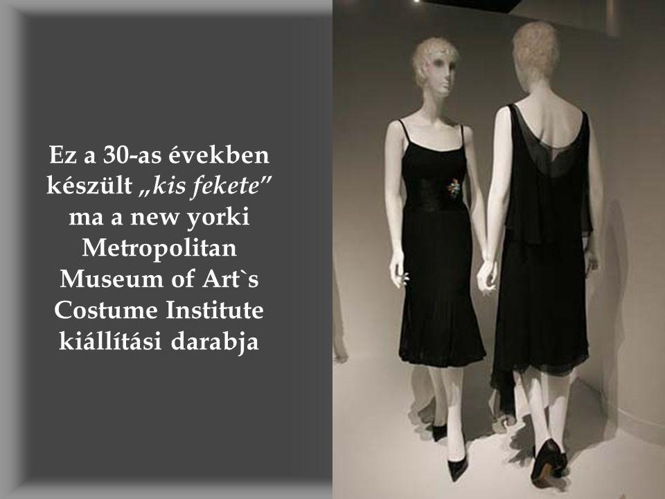 """Ez a 30-as években készült """"kis fekete ma a new yorki Metropolitan Museum of Art`s Costume Institute kiállítási darabja"""