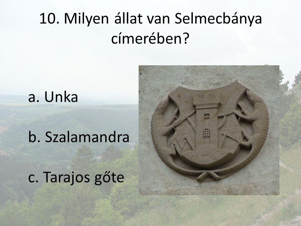 10. Milyen állat van Selmecbánya címerében