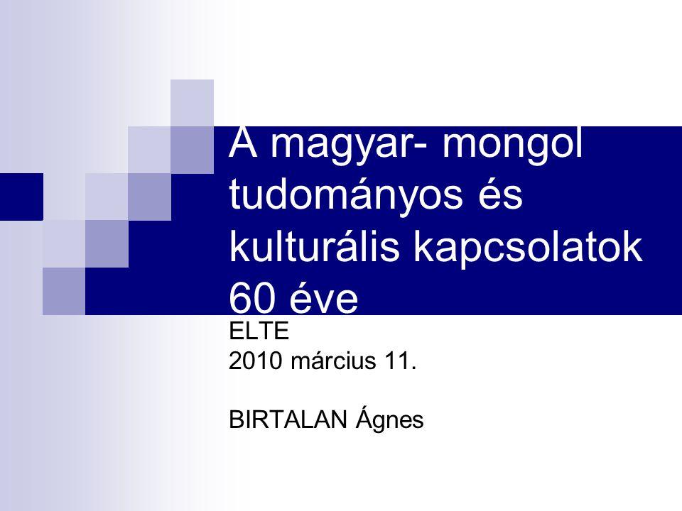 A magyar- mongol tudományos és kulturális kapcsolatok 60 éve