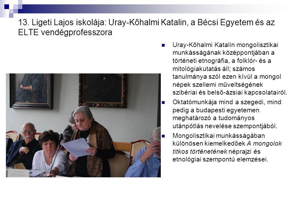 13. Ligeti Lajos iskolája: Uray-Kőhalmi Katalin, a Bécsi Egyetem és az ELTE vendégprofesszora