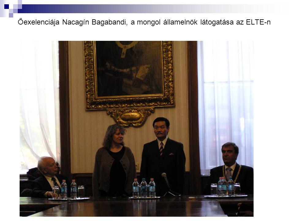 Őexelenciája Nacagín Bagabandi, a mongol államelnök látogatása az ELTE-n