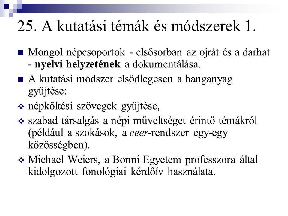 25. A kutatási témák és módszerek 1.