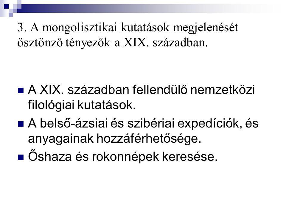 3. A mongolisztikai kutatások megjelenését ösztönző tényezők a XIX