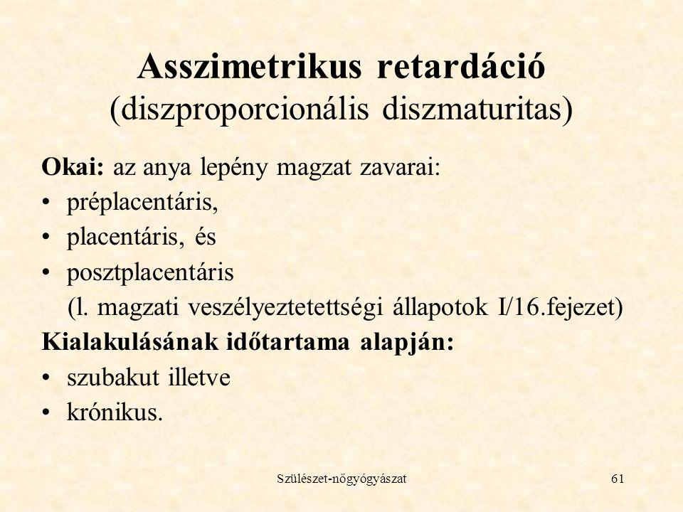 Asszimetrikus retardáció (diszproporcionális diszmaturitas)