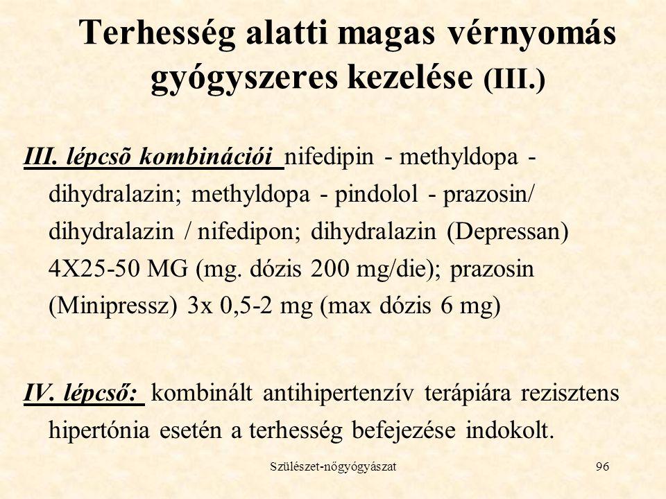 Terhesség alatti magas vérnyomás gyógyszeres kezelése (III.)