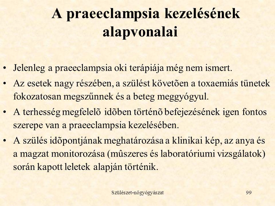 A praeeclampsia kezelésének alapvonalai