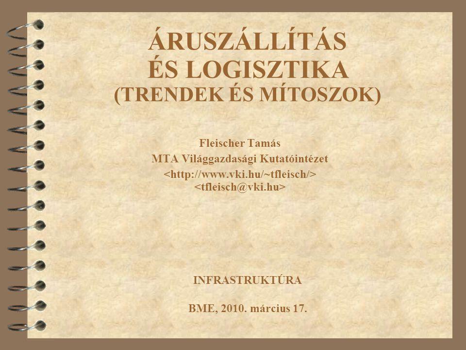ÁRUSZÁLLÍTÁS ÉS LOGISZTIKA (TRENDEK ÉS MÍTOSZOK)