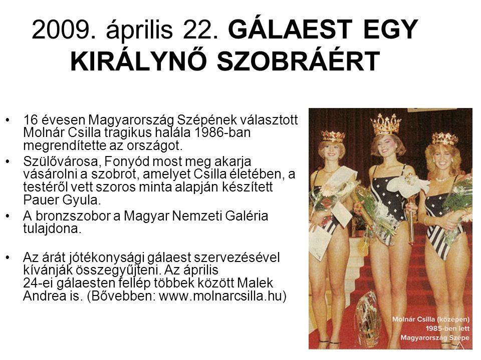 2009. április 22. GÁLAEST EGY KIRÁLYNŐ SZOBRÁÉRT