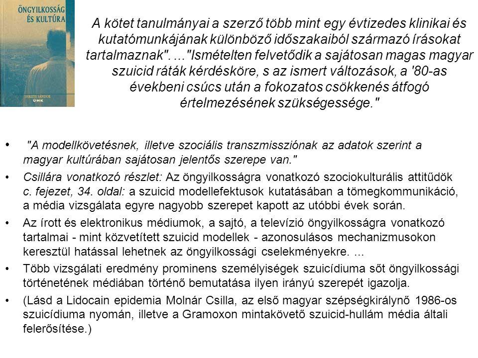 A kötet tanulmányai a szerző több mint egy évtizedes klinikai és kutatómunkájának különböző időszakaiból származó írásokat tartalmaznak . ... Ismételten felvetődik a sajátosan magas magyar szuicid ráták kérdésköre, s az ismert változások, a 80-as évekbeni csúcs után a fokozatos csökkenés átfogó értelmezésének szükségessége.