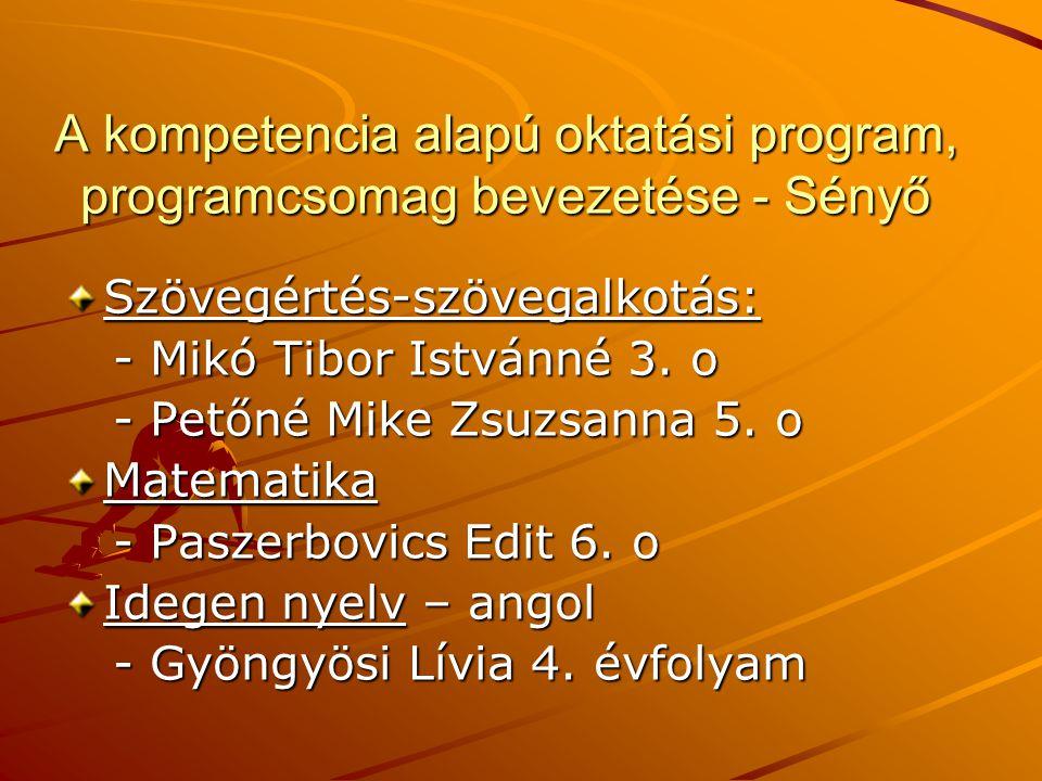 A kompetencia alapú oktatási program, programcsomag bevezetése - Sényő