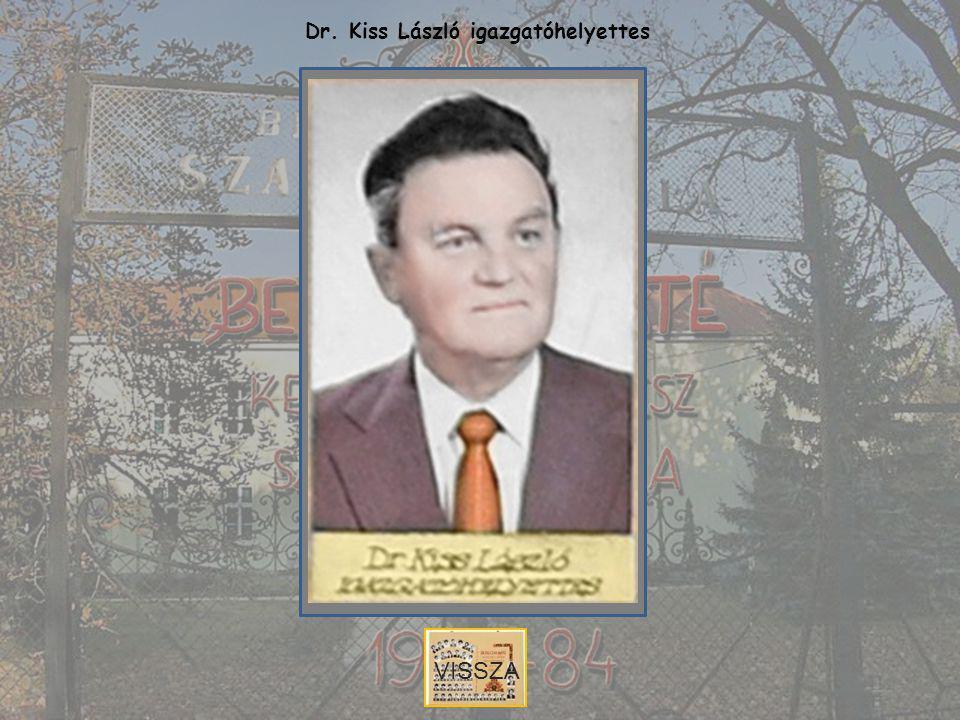 Dr. Kiss László igazgatóhelyettes