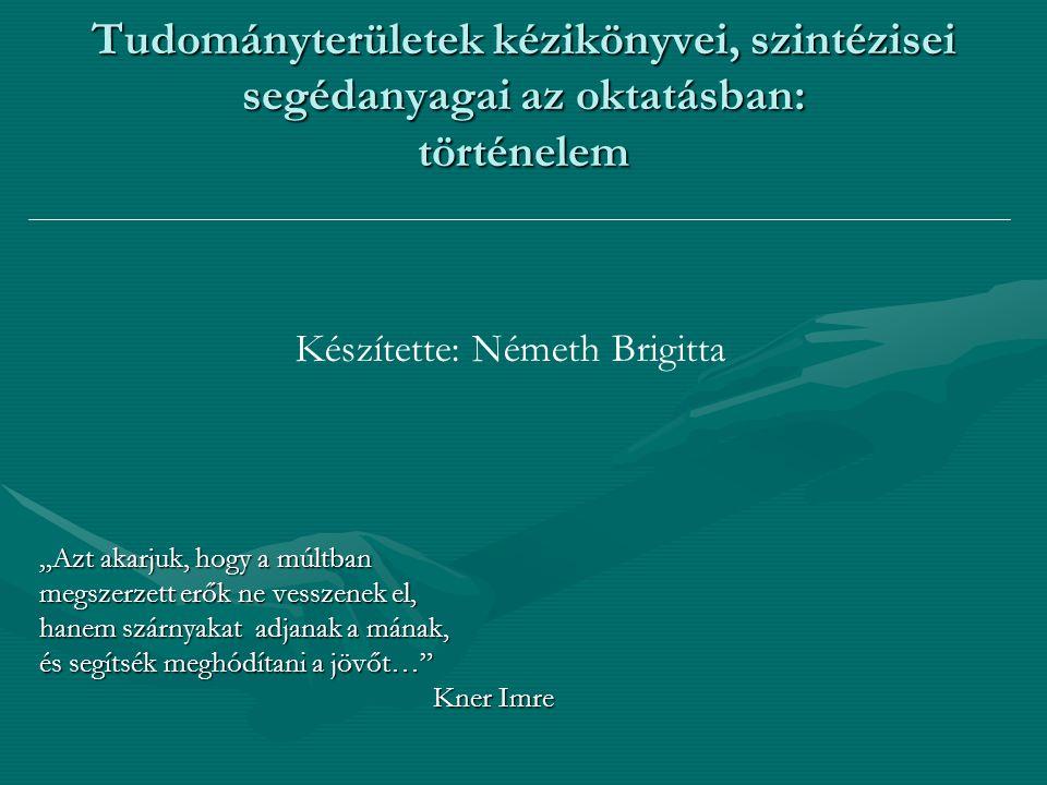 Tudományterületek kézikönyvei, szintézisei segédanyagai az oktatásban: történelem
