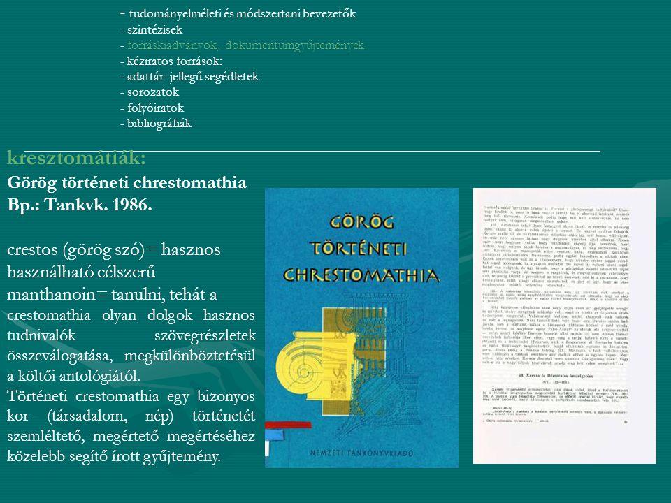 kresztomátiák: Görög történeti chrestomathia Bp.: Tankvk. 1986.